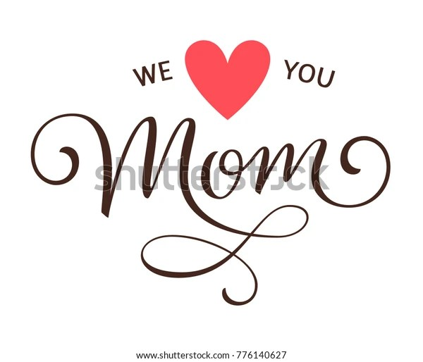 Download We Love You Mom Mothers Day Stock Vector (Royalty Free ...