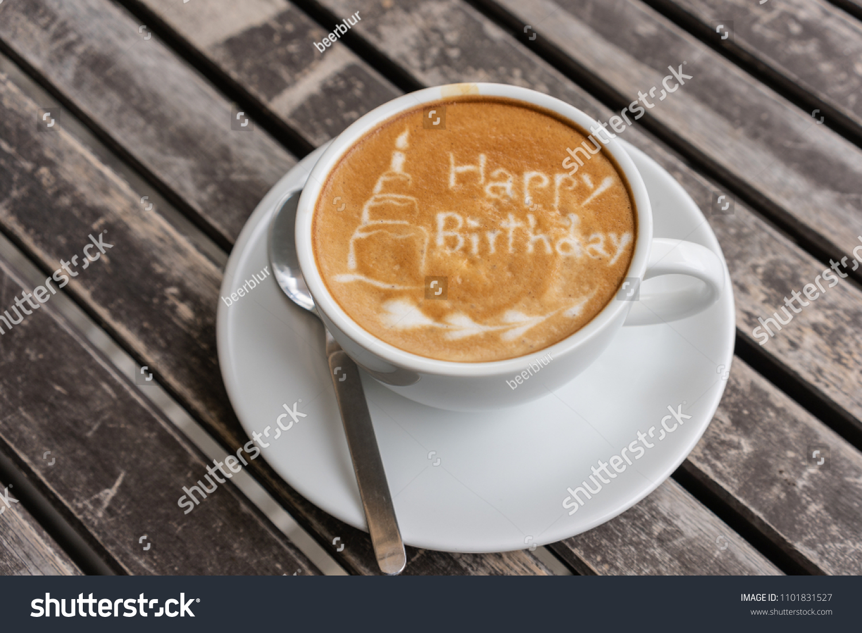 Happy Birthday Coffee Stock Photo Edit Now 1101831527