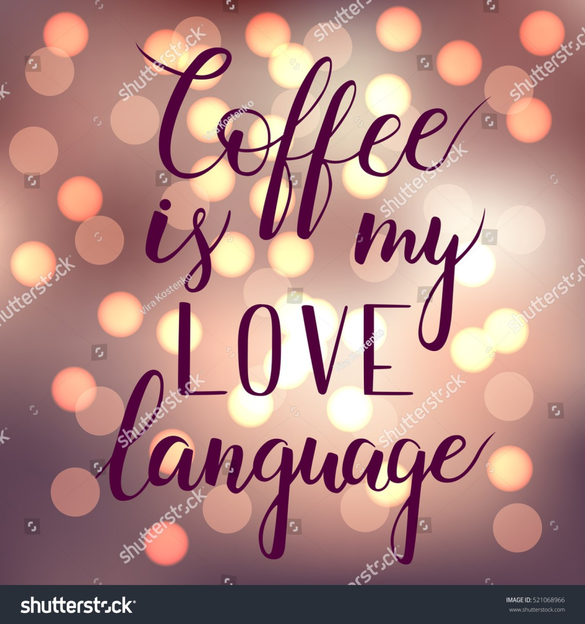 Download Coffee Is My Love Language. Motivation Calligraphy. Eps10 ...