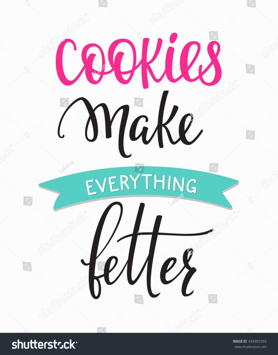 Download Cookies Make Everything Better Quote Lettering Stock ...