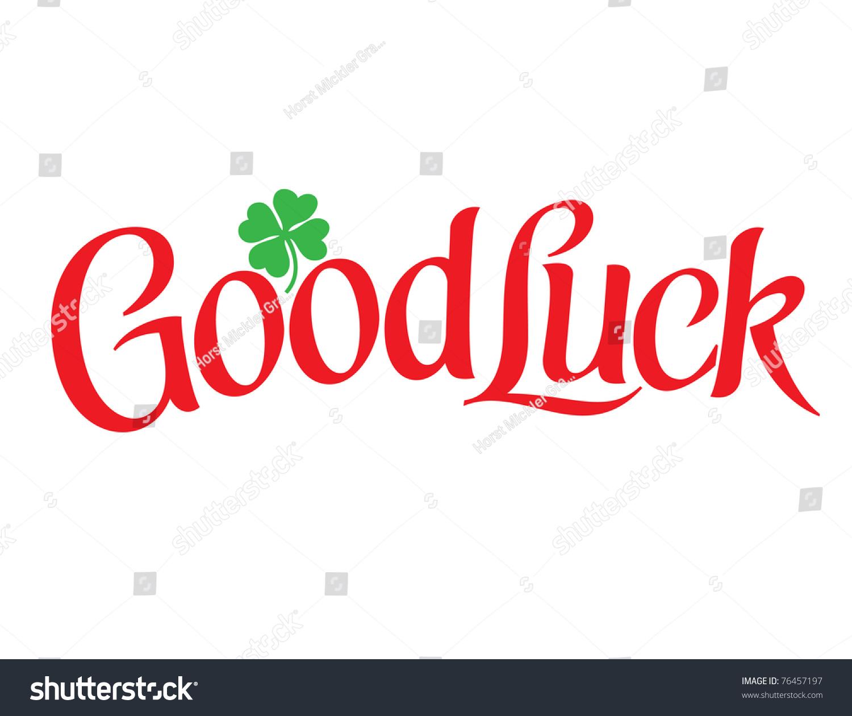 Good Luck Vector Stock Vector 76457197 Shutterstock