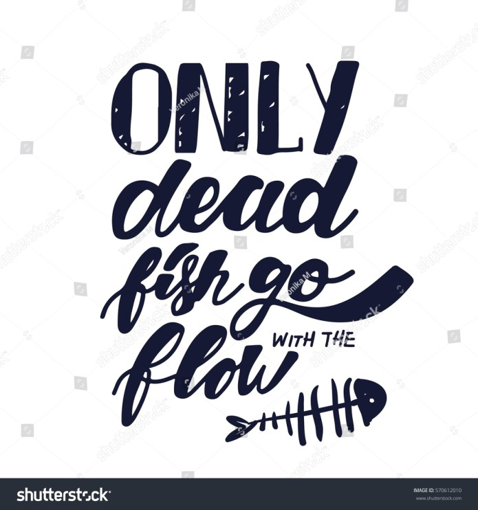 Only Dead Fish Go Flow Inspirational Stock Vector Royalty Free 570612010