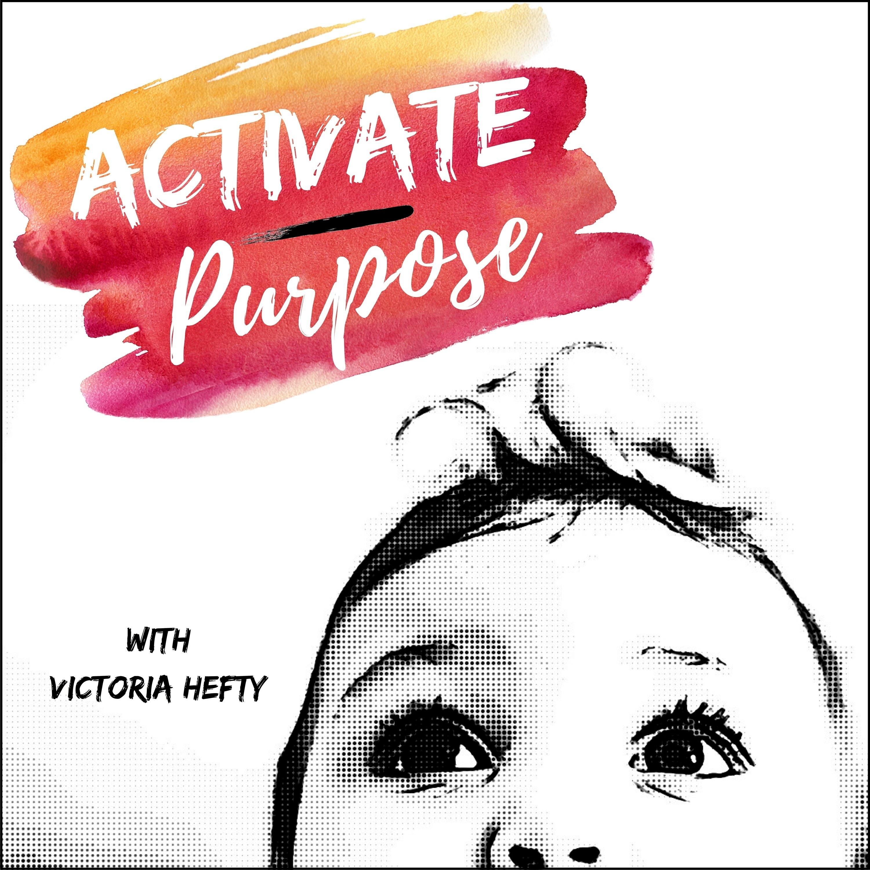 Activate Purpose: Finding Purpose Through Action While Balancing Motherhood + Career