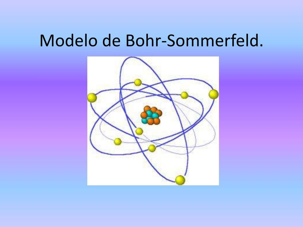 Ppt Modelo De Bohr Sommerfeld Powerpoint Presentation
