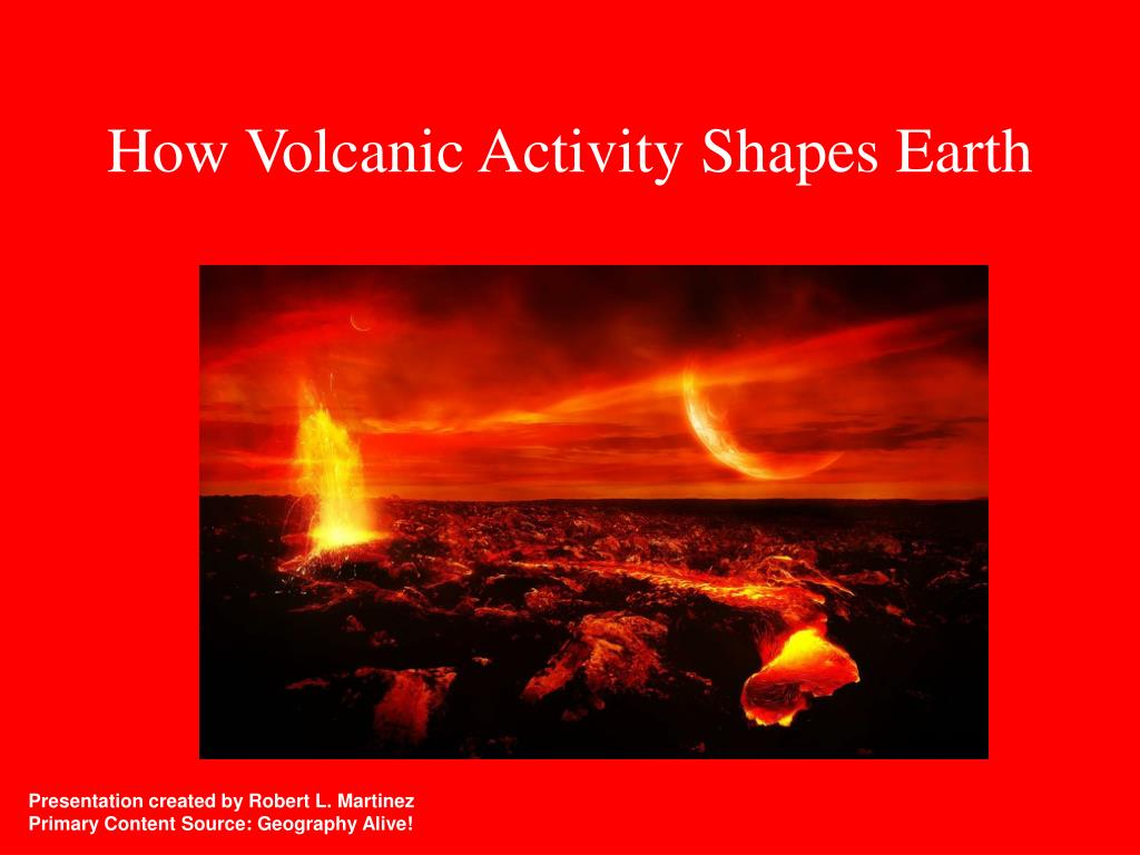 How Did Volcanoes Shape The Earth