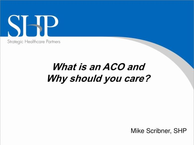 Ppt What Is An Aco And Why Should You Care Powerpoint Presentation Free Download Id 973191