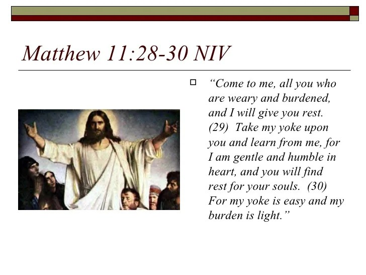 Me Come Matthew Burdened All You Rest Weary You Who And Give 11 Will 28 And Are I