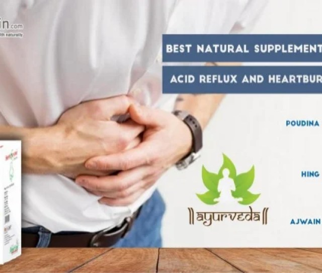 Natural Acid Reflux Supplements One Of The Most Common Problems These Days Are Gastrointestinal Problems