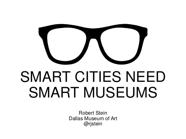 Smart Cities Need Smart Museums