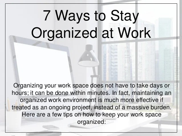 Recommendations on How-To Remain Organized at Work