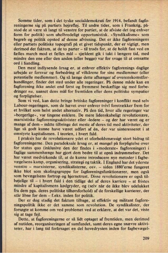 Somme tider, som i det tyske socialdemokrati før 1914, befandt fagfo- reningerne sig på partiets højrefløj. Til andre tide...