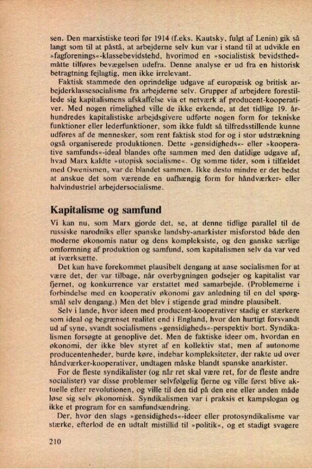 sen. Den marxistiske teori før 1914 (feks. Kautsky, fulgt af Lenin) gik så langt som til at påstå, at arbejderne selv kun ...