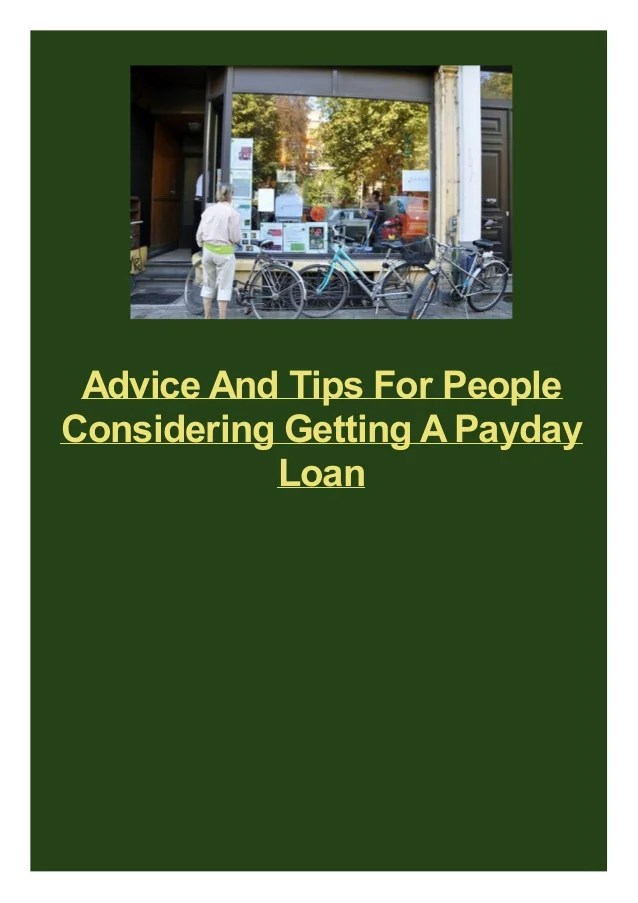 Advice And Tips For People Considering Getting A Payday Loa
