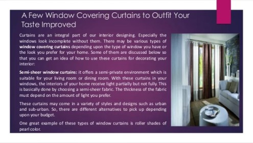 Limited Window Covering Curtains to Suit Your Taste Upgraded A Few Window Covering Curtains to Outfit Your Taste Improved Curtains are  an integral part of