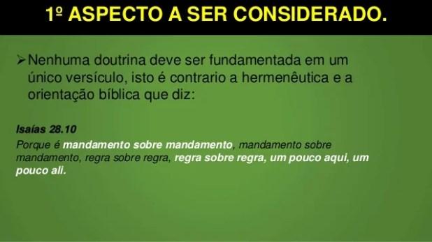 1º ASPECTO A SER CONSIDERADO. Nenhuma doutrina deve ser fundamentada em um único versículo, isto é contrario a hermenêuti...