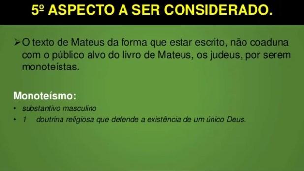 5º ASPECTO A SER CONSIDERADO. O texto de Mateus da forma que estar escrito, não coaduna com o público alvo do livro de Ma...