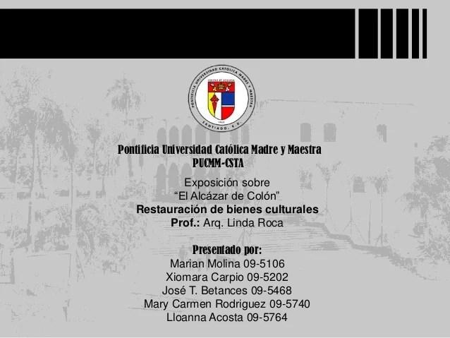 """Pontificia Universidad Católica Madre y MaestraPUCMM-CSTAExposición sobre""""El Alcázar de Colón""""Restauración de bienes cultu..."""