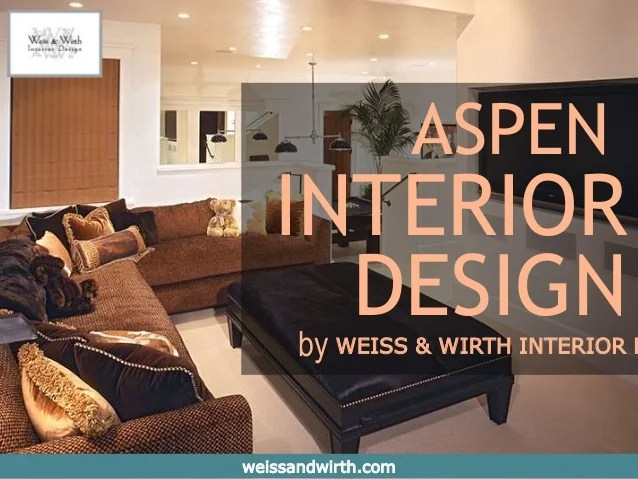 Weiss   Wirth   Aspen Interior Design WEISS   WIRTH INTERIOR D weissandwirth com ASPEN by INTERIOR DESIGN