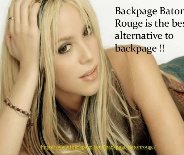 Backpage Baton Rouge Is The Best Alternative To Backpage Https Www