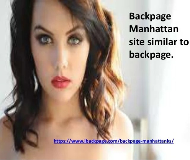 Backpage Manhattan Site Similar To Backpage Https Www Ibackpage Com