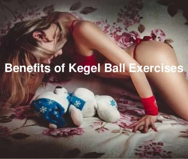 Benefits Of Kegel Ball Exercises   Jpgcb