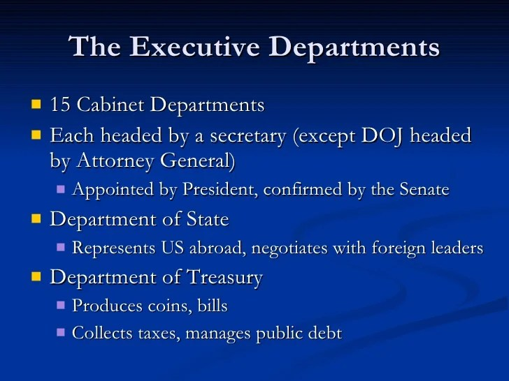 Chapter 15 Section 3 The Executive Departments
