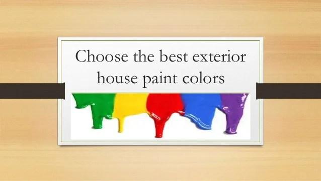 Choose The Best Exterior House Paint Colors