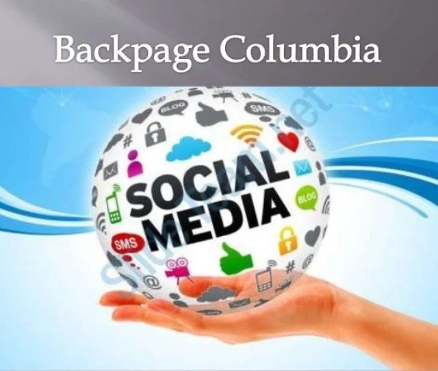 Backpage Columbia Back Page Columbia Are U A Business Owner Then You Have A Good Chance To Grow Your Business With One
