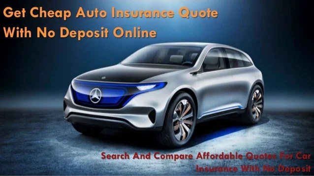 Compare No Deposit Car Insurance Quotes Get Cheap Auto Insurance Quote With No Deposit Online Search And Compare  Affordable Quotes For Car