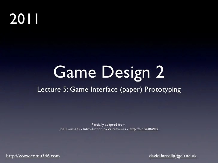Game Design 2  Lecture 5   Game UI Wireframes and Paper Prototypes 2011 Game Design 2 Lecture 5  Game Interface