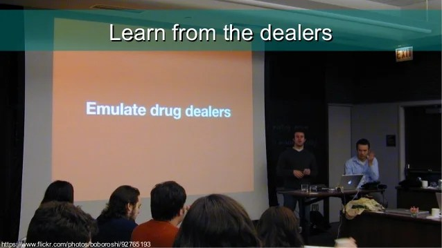 Learning from drug dealer