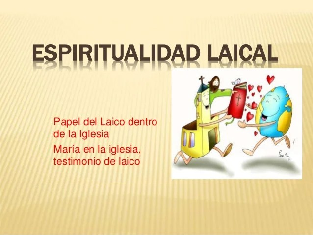 https://i2.wp.com/image.slidesharecdn.com/espiritualidadlaical-140715091353-phpapp02/95/espiritualidad-laical-1-638.jpg