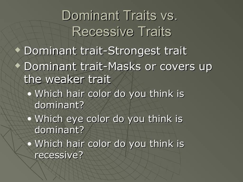 Exploring Dominant And Recessive Traits
