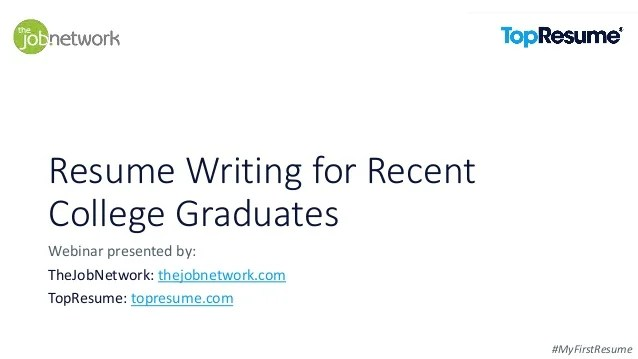 resume writing for recentcollege graduates myfirstresumewebinar