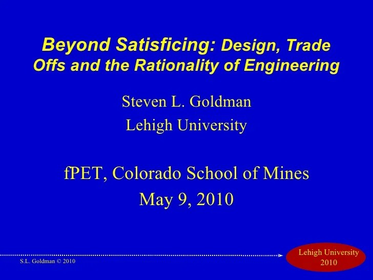 Beyond Satisficing Design Trade Offs And The Rationality Of Enginee