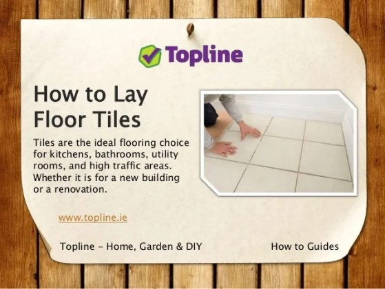 Laying Floor Tiles  A DIY How to Guide How to Lay Floor Tiles Tiles are the ideal flooring choice for kitchens   bathrooms