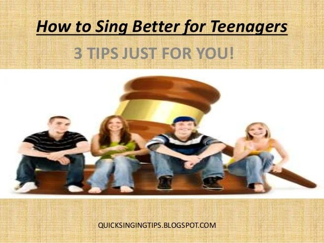 How to Sing Better for Teenagers – 3 Quick Super Singing Tips