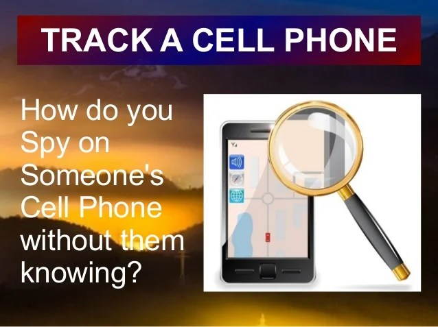 Image Result For Track A Cell Phone Without Them Knowing