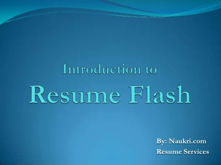 introduction to resume flash by naukri com resume services