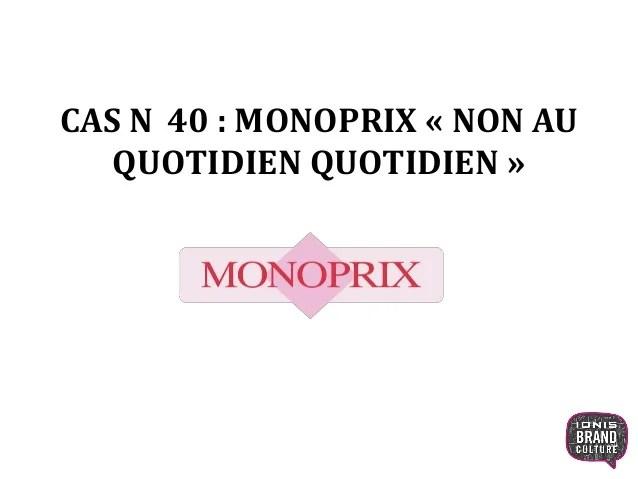 La Campagne Monoprix Non Au Quotidien Quotidien