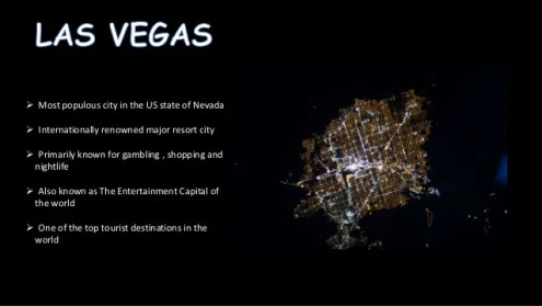Las vegas    Fashion Capital of Ordinary  Country   United States State   Nevada  3         Most populous city in
