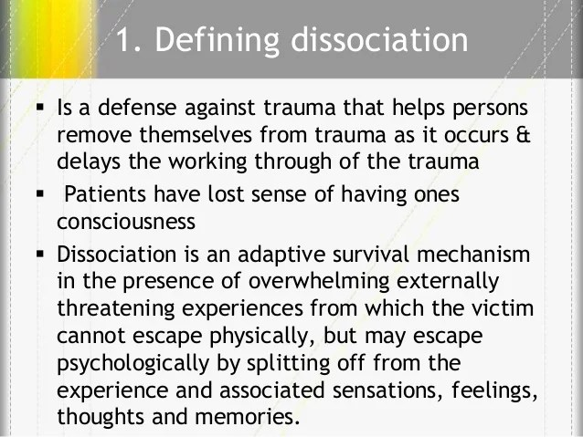 Image result for You experience dissociation as a survival mechanism.