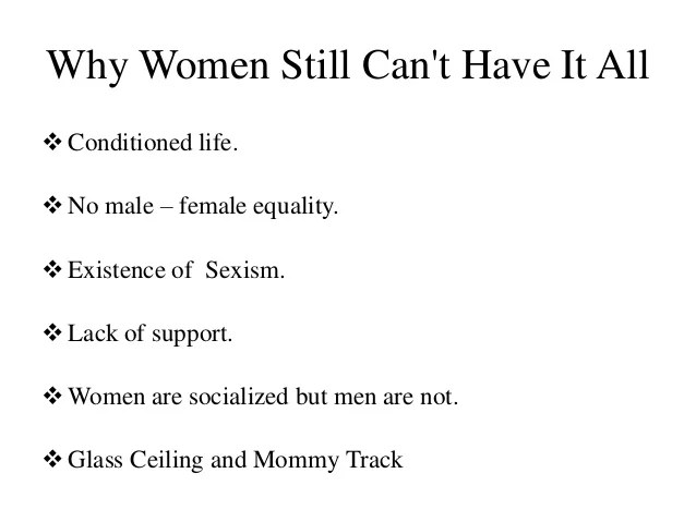 7 Why Women Still Cant Have It All