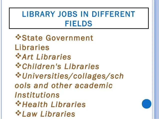 Media Libraries Music Libraries Public Libraries Rare Books Libraries Archives Museum and Gallery work Privates Org...