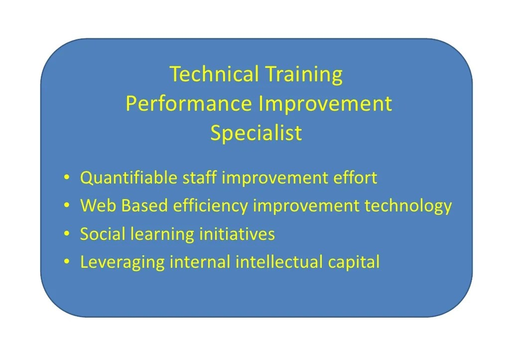 technical training performance improvement specialist quantifiable