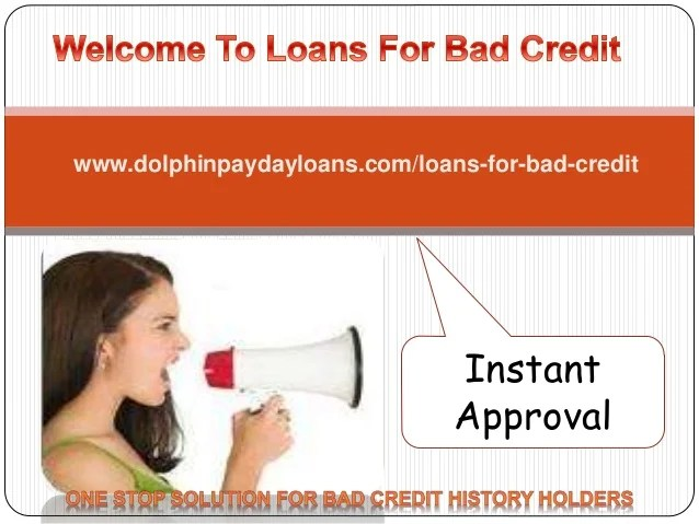 Loans for bad credit@ www.dolphinpaydayloans.com