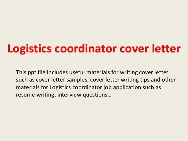 Logistics Coordinator Cover Letterthis Ppt File Includes Useful