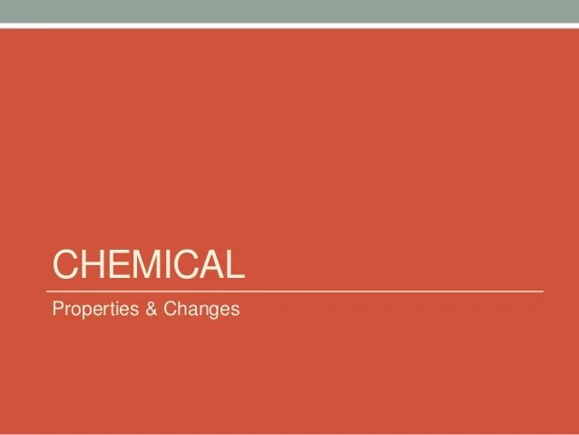 Chemical What Are Used Are Changes They And How Physical And Substance