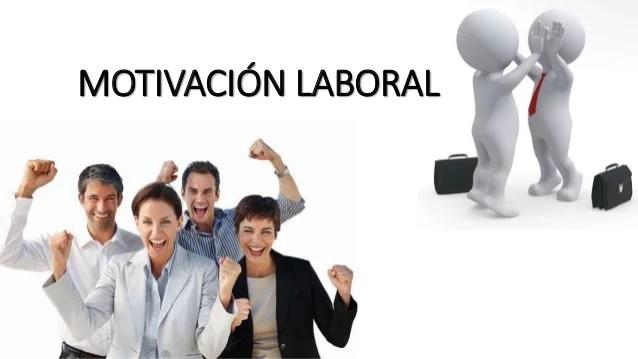 Motivacion En El Trabajo Motivacion Humana