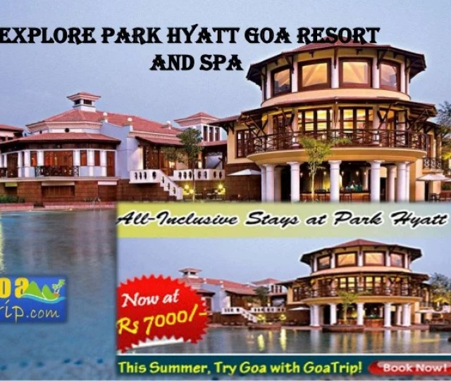 Park Hyatt Goa Summer Packages Explore Park Hyatt Goa Resortand Spa